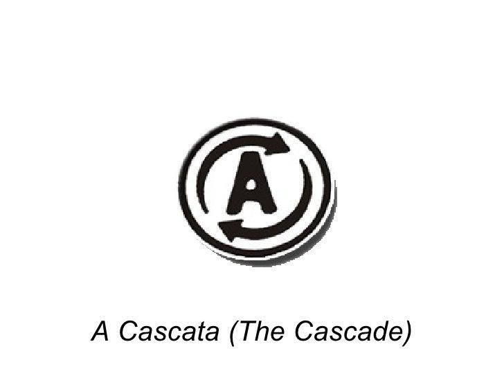 A Cascata (The Cascade)