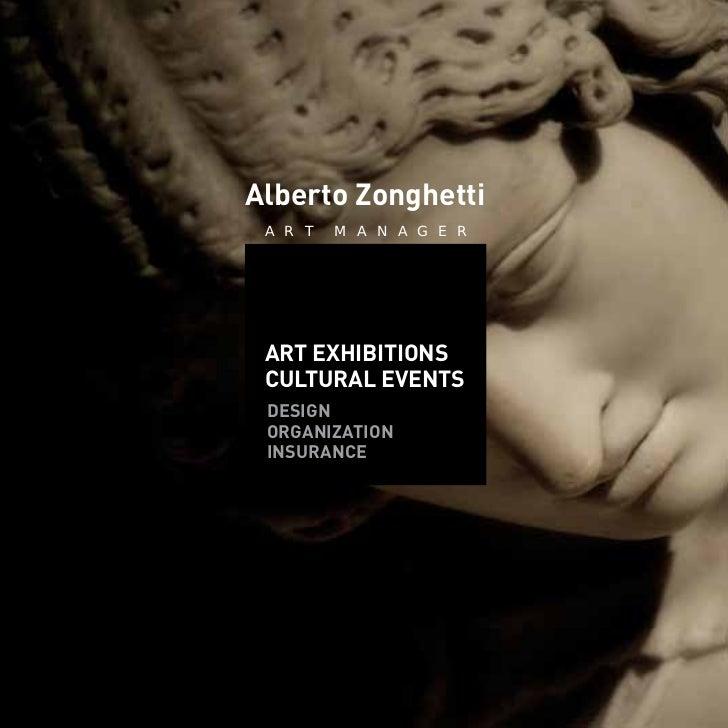 Alberto Zonghetti A R T   M A N A G E R ART EXHIBITIONS CULTURAL EVENTS DESIGN ORGANIZATION INSURANCE