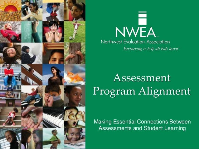 AssessmentProgram AlignmentMaking Essential Connections Between Assessments and Student Learning