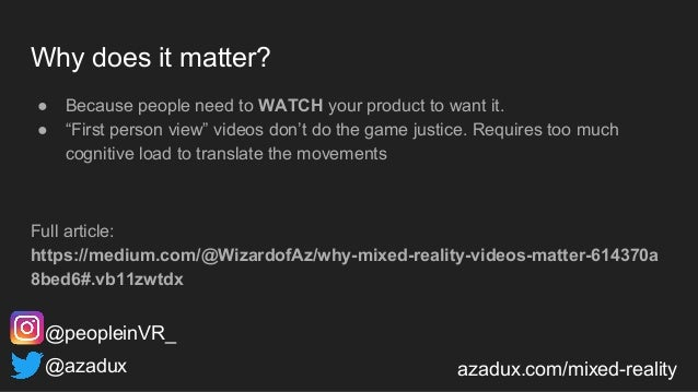 """Why does it matter? ● Because people need to WATCH your product to want it. ● """"First person view"""" videos don't do the game..."""
