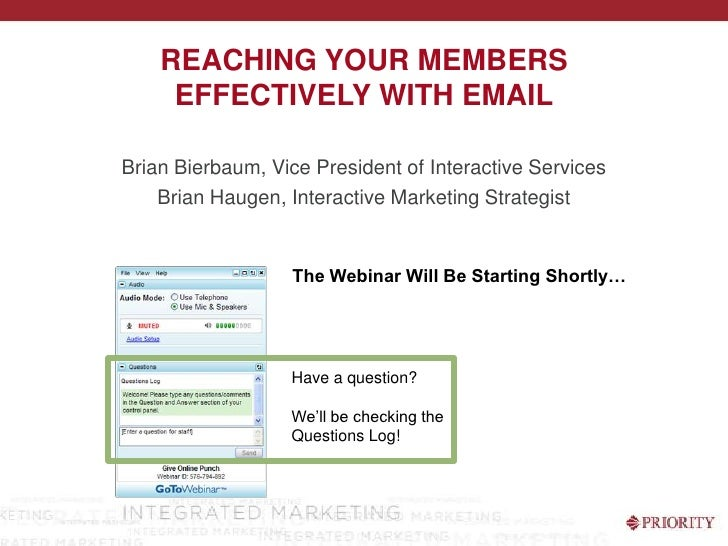 Reaching Your Members Effectively with Email<br />Brian Bierbaum, Vice President of Interactive Services<br />Brian Haugen...