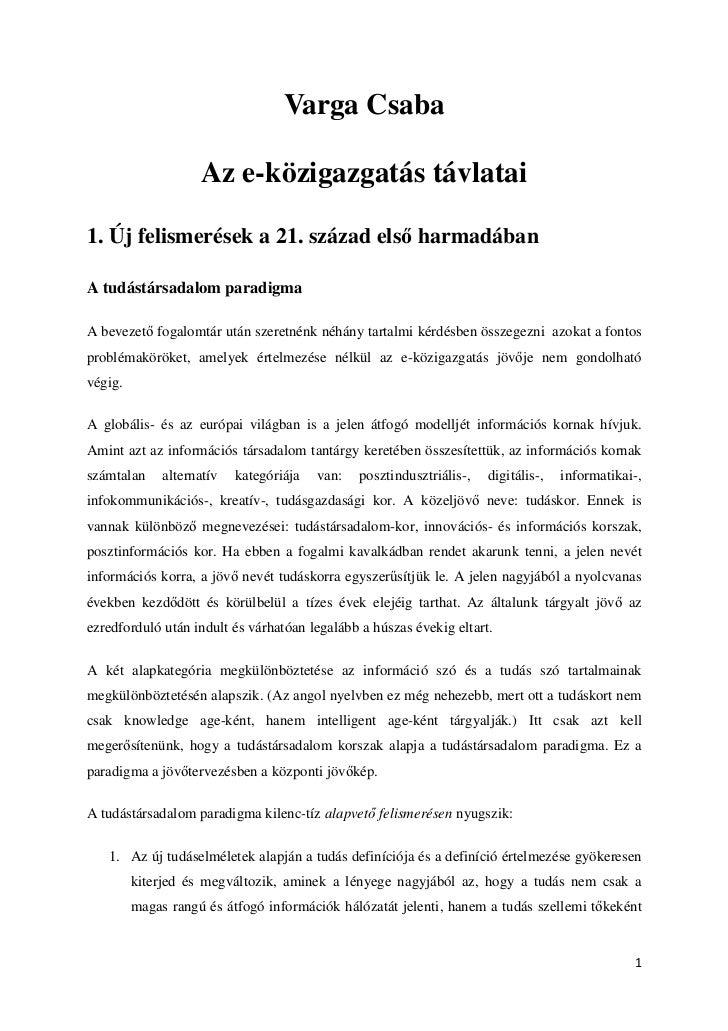 Varga Csaba                    Az e-közigazgatás távlatai1. Új felismerések a 21. század els harmadábanA tudástársadalom p...