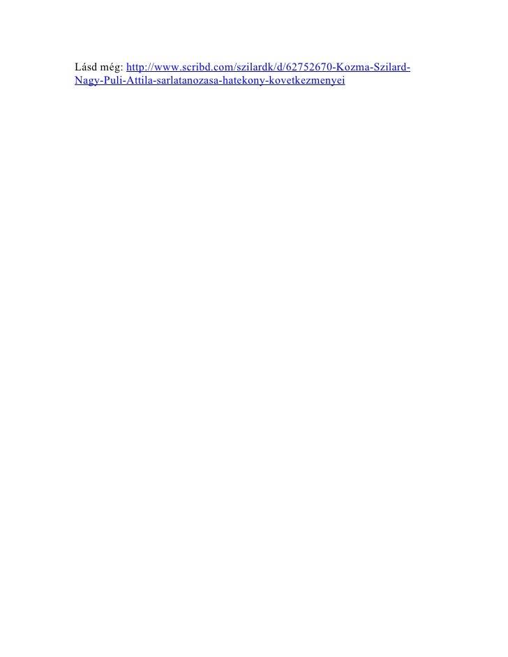 Lásd még: http://www.scribd.com/szilardk/d/62752670-Kozma-Szilard-Nagy-Puli-Attila-sarlatanozasa-hatekony-kovetkezmenyei
