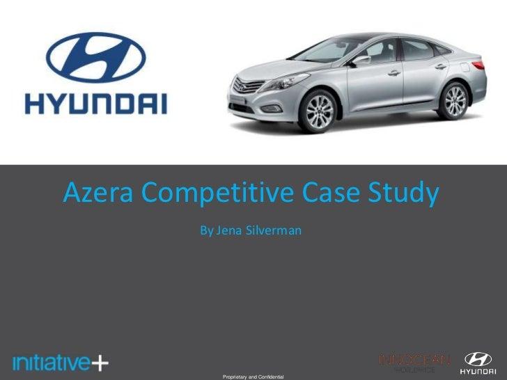Azera Competitive Case Study<br />By Jena Silverman<br />