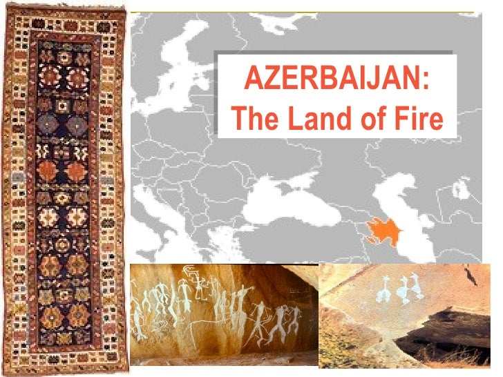 AZERBAIJAN: The Land of Fire