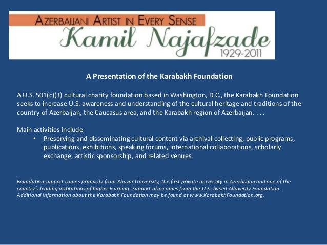 A Presentation of the Karabakh FoundationA U.S. 501(c)(3) cultural charity foundation based in Washington, D.C., the Karab...