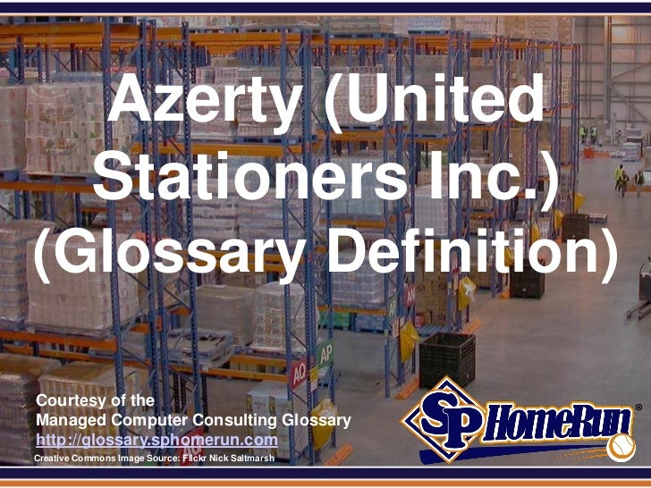 SPHomeRun.com              Azerty (United              Stationers Inc.) (Glossary Definition)  Courtesy of the  Managed Co...