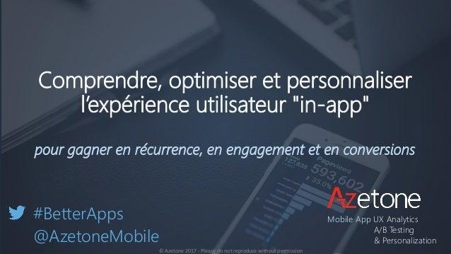 """Comprendre, optimiser et personnaliser l'expérience utilisateur """"in-app"""" pour gagner en récurrence, en engagement et en co..."""