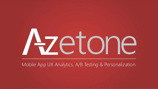 Mobile App UX Analytics, A/B Testing & Personalization