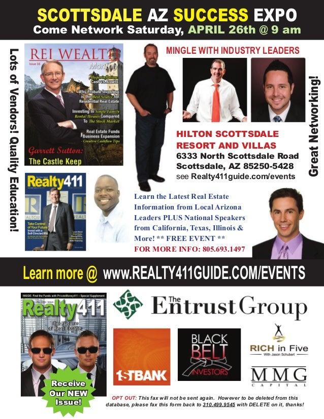 Learn more @ www.REALTY411GUIDE.COM/EVENTS SCOTTSDALE AZ SUCCESS EXPO Come Network Saturday, APRIL 26th @ 9 am HILTON SCOT...