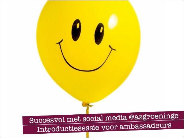 l media @azgroeninge Succesvol met socia voor ambassadeurs Introductiesessie