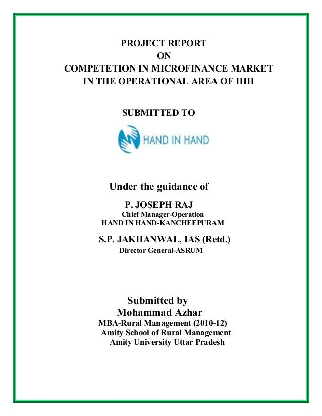 PROJECT REPORT                ONCOMPETETION IN MICROFINANCE MARKET   IN THE OPERATIONAL AREA OF HIH          SUBMITTED TO ...