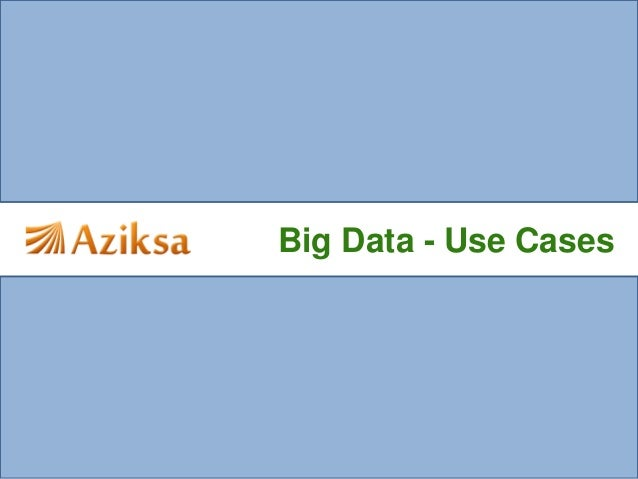 Big Data - Use Cases