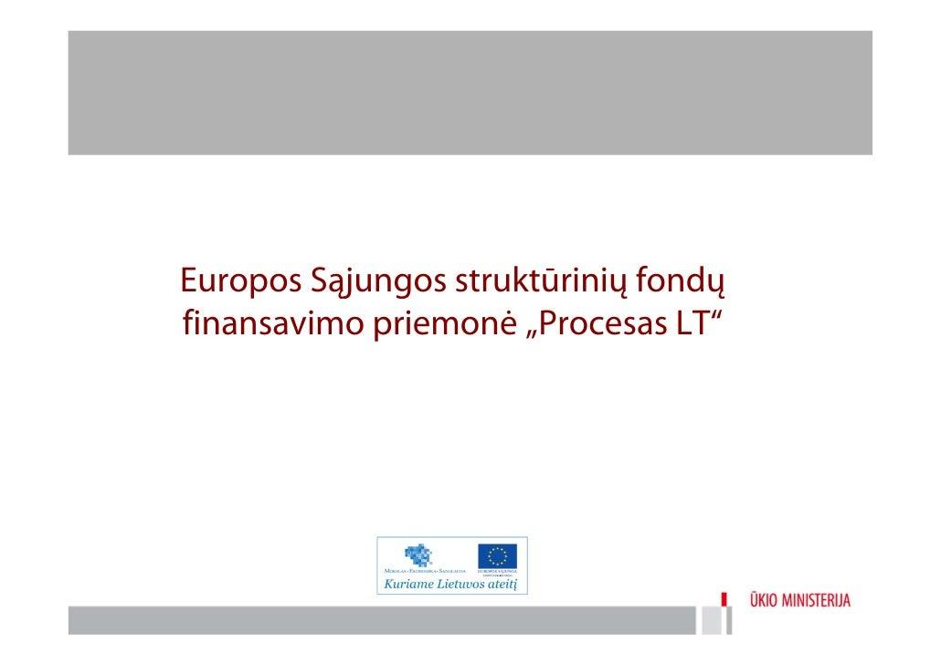 """Europos Sąjungos struktūrinių fondųfinansavimo priemonė """"Procesas LT"""""""
