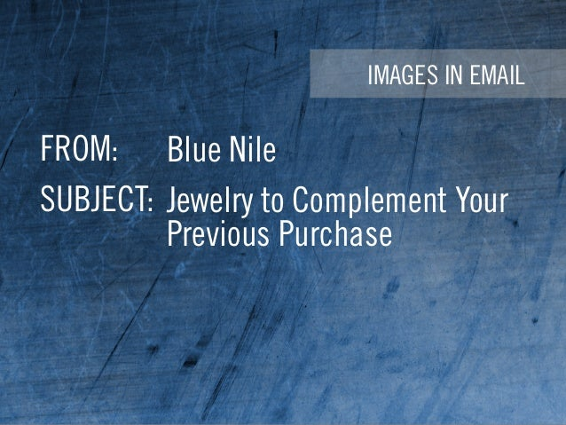 IMAGES IN EMAIL FROM: SUBJECT: Blue Nile Jewelry to Complement Your Previous Purchase