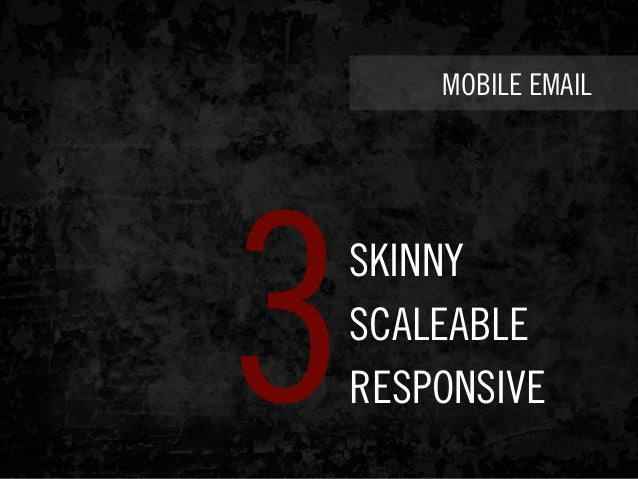 MOBILE EMAIL SKINNY SCALEABLE RESPONSIVE3