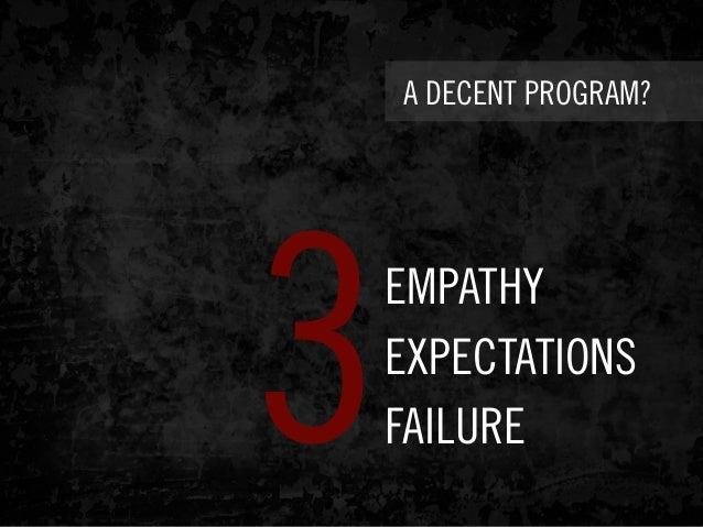 A DECENT PROGRAM? EMPATHY EXPECTATIONS FAILURE3