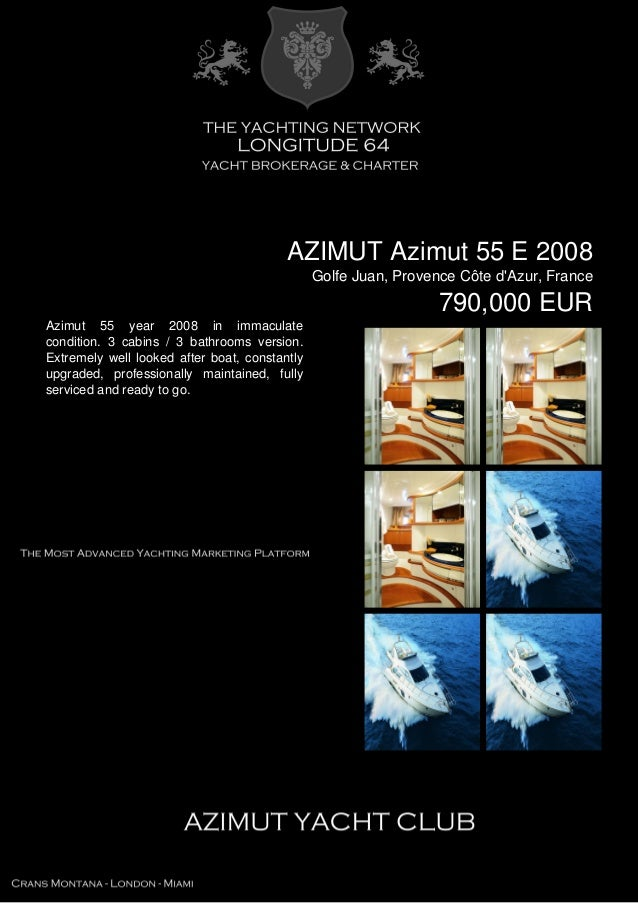 AZIMUT Azimut 55 E 2008 Golfe Juan, Provence Côte d'Azur, France 790,000 EUR Azimut 55 year 2008 in immaculate condition. ...