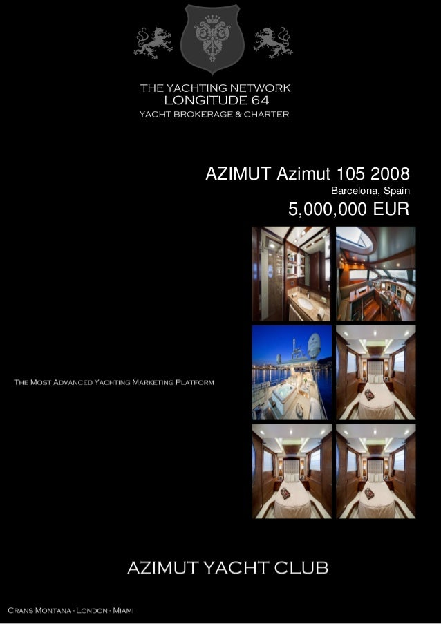 AZIMUT Azimut 105 2008 Barcelona, Spain 5,000,000 EUR
