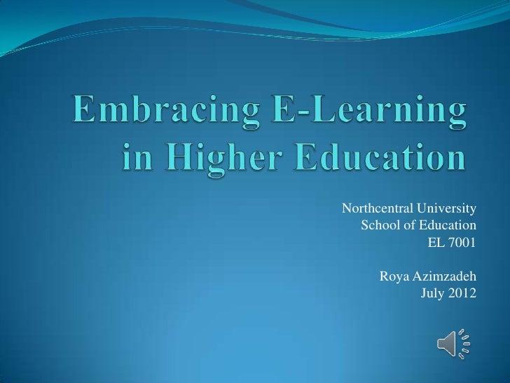Northcentral University  School of Education              EL 7001      Roya Azimzadeh            July 2012