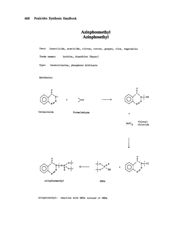 668 Pesticides Synthesis Handbook Azinphosmethyl Azinphosethyl Uses: insecticide, acaricide, citrus, cotton, grapes, rice,...