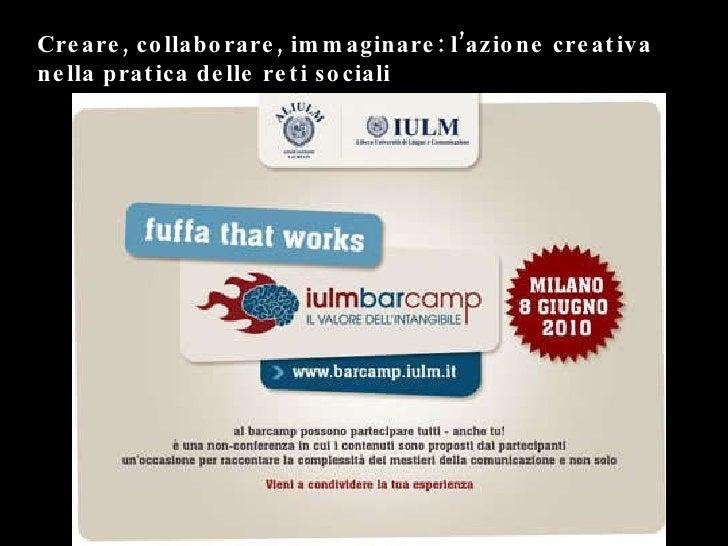 Creare, collaborare, immaginare: l'azione creativa nella pratica delle reti sociali
