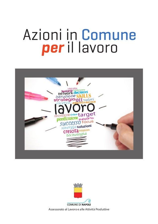 Azioni in Comune per il lavoro lavoro decisioni network target pianificazioneinnovazionevision istruzione strategia intere...