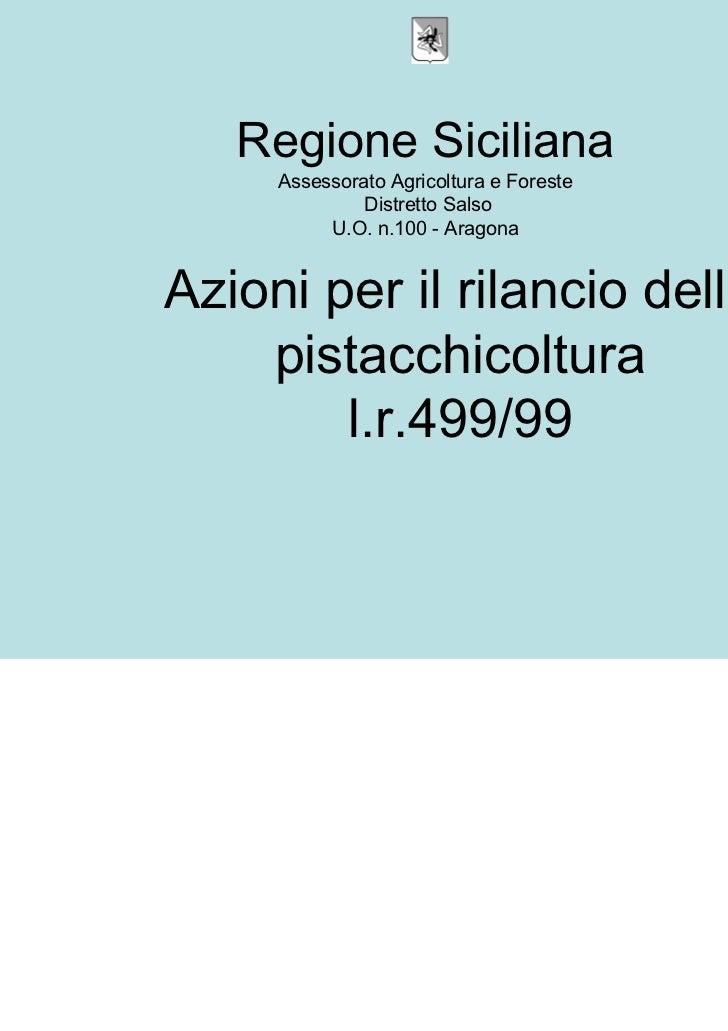 Regione Siciliana     Assessorato Agricoltura e Foreste              Distretto Salso          U.O. n.100 - AragonaAzioni p...