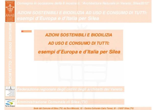 """Convegno in occasione della 6 mostra it. """"Architettura Naturale in Veneto_Silea2012""""                               …………………..."""