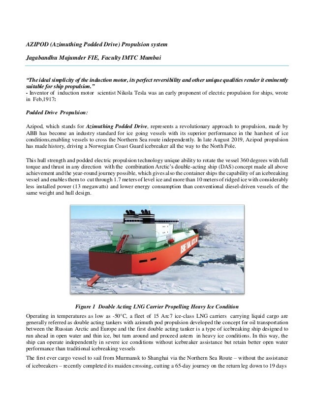 "AZIPOD (Azimuthing Podded Drive) Propulsion system Jagabandhu Majumder FIE, Faculty IMTC Mumbai ""The ideal simplicity of t..."