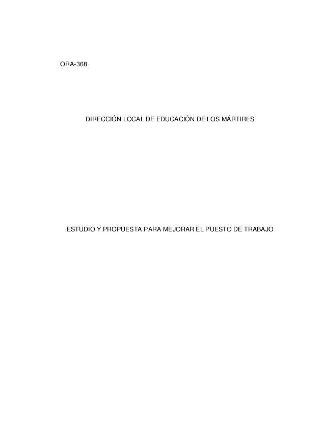 ORA-368  DIRECCIÓN LOCAL DE EDUCACIÓN DE LOS MÁRTIRES  ESTUDIO Y PROPUESTA PARA MEJORAR EL PUESTO DE TRABAJO