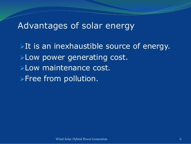 advantages of solar and wind energy Because solar energy is carbon-free and renewable, it has more positive  environmental benefits overall when compared with carbon producing fossil fuels.