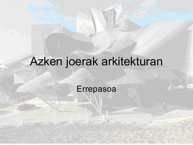 Azken joerak arkitekturan Errepasoa