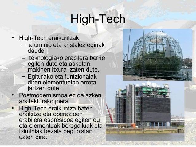 High-Tech • High-Tech eraikuntzak – aluminio eta kristalez eginak daude, – teknologiako erabilera berrie egiten dute eta a...