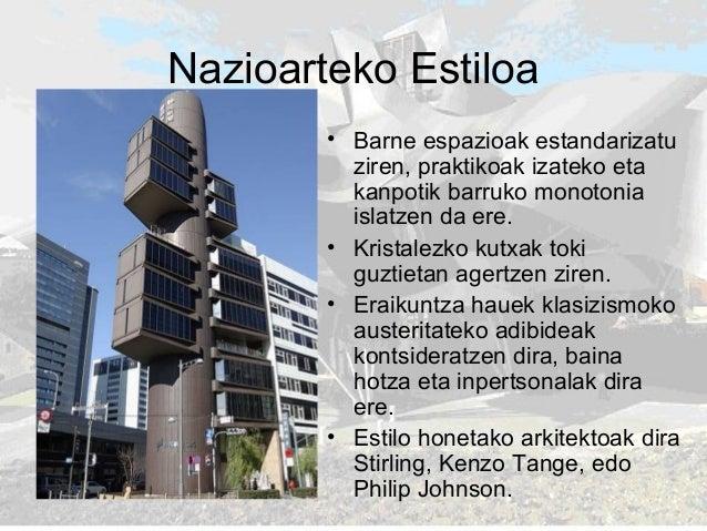 Nazioarteko Estiloa • Barne espazioak estandarizatu ziren, praktikoak izateko eta kanpotik barruko monotonia islatzen da e...