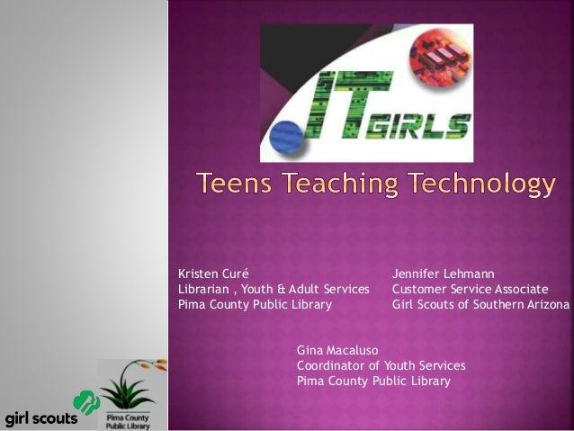 Jennifer Lehmann Customer Service Associate Girl Scouts of Southern Arizona Gina Macaluso Coordinator of Youth Services Pi...