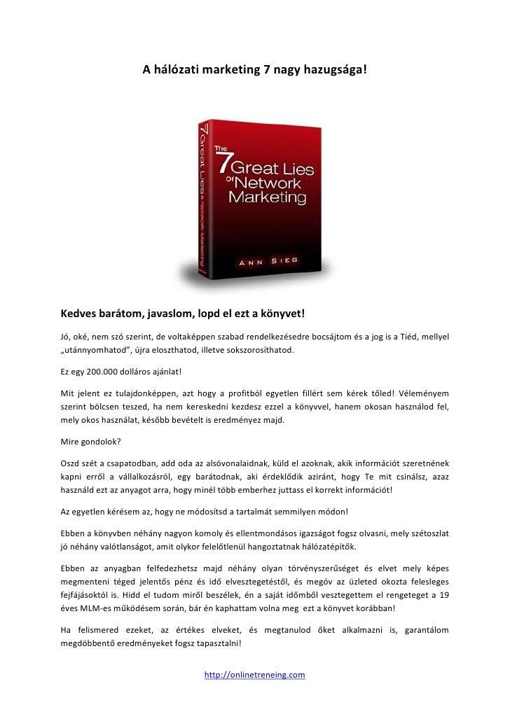 A hálózati marketing 7 nagy hazugsága!Kedves barátom, javaslom, lopd el ezt a könyvet!Jó, oké, nem szó szerint, de voltaké...