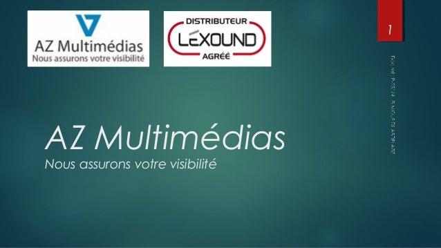AZ Multimédias Nous assurons votre visibilité 1
