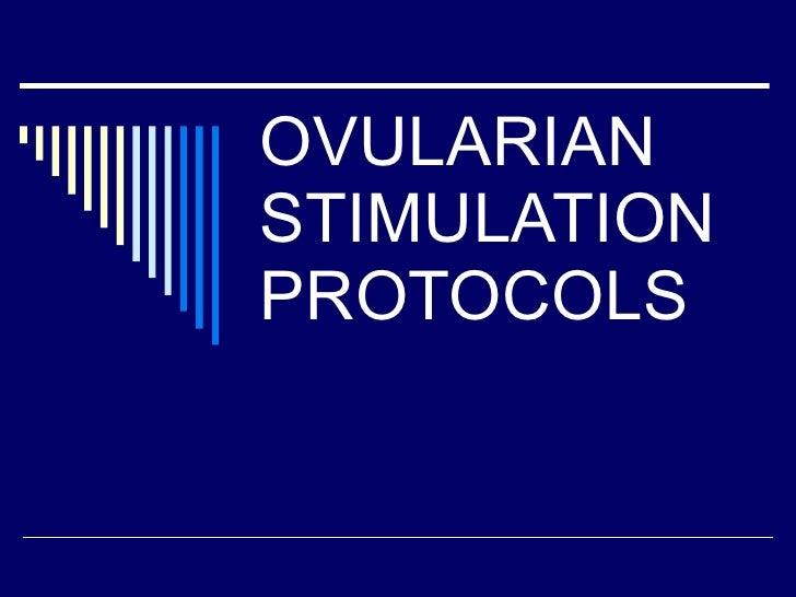 OVULARIAN STIMULATION  PROTOCOLS