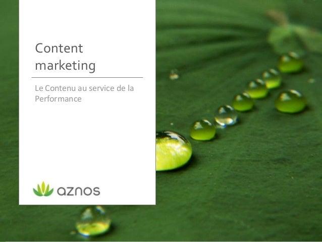 ContentmarketingLe Contenu au service de laPerformance