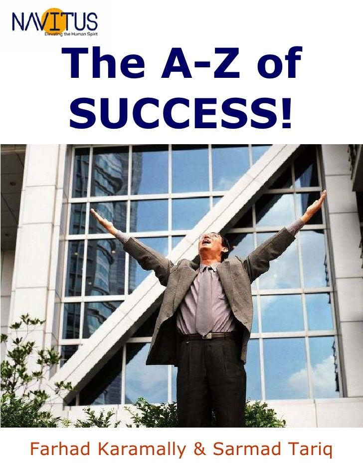 The A-Z of    SUCCESS!     Farhad Karamally & Sarmad Tariq