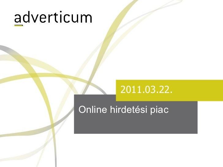 Online hirdetési piac 201 1 .0 3 . 22 .