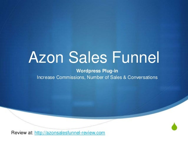 SAzon Sales FunnelWordpress Plug-inIncrease Commissions, Number of Sales & ConversationsReview at: http://azonsalesfunnel-...