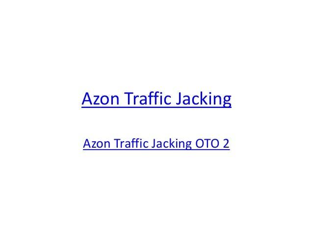 Azon Traffic JackingAzon Traffic Jacking OTO 2