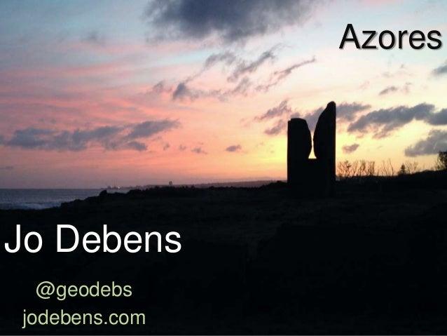Azores Jo Debens @geodebs jodebens.com