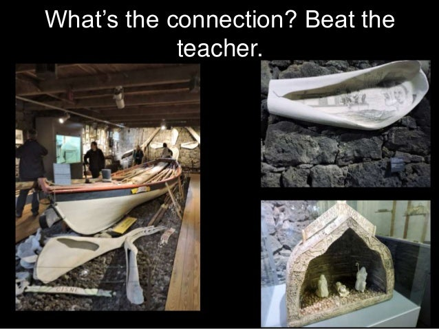 What's the connection? Beat the teacher.