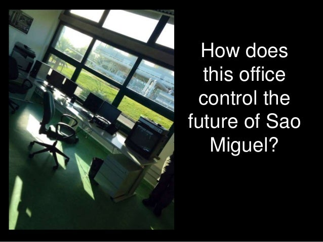How does this office control the future of Sao Miguel?