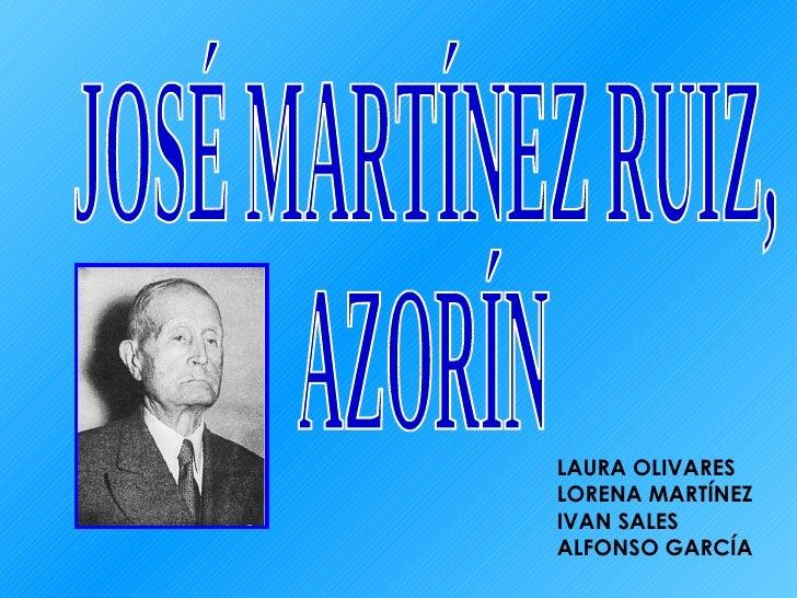 JOSÉ MARTÍNEZ RUIZ,  AZORÍN LAURA OLIVARES LORENA MARTÍNEZ IVAN SALES ALFONSO GARCÍA