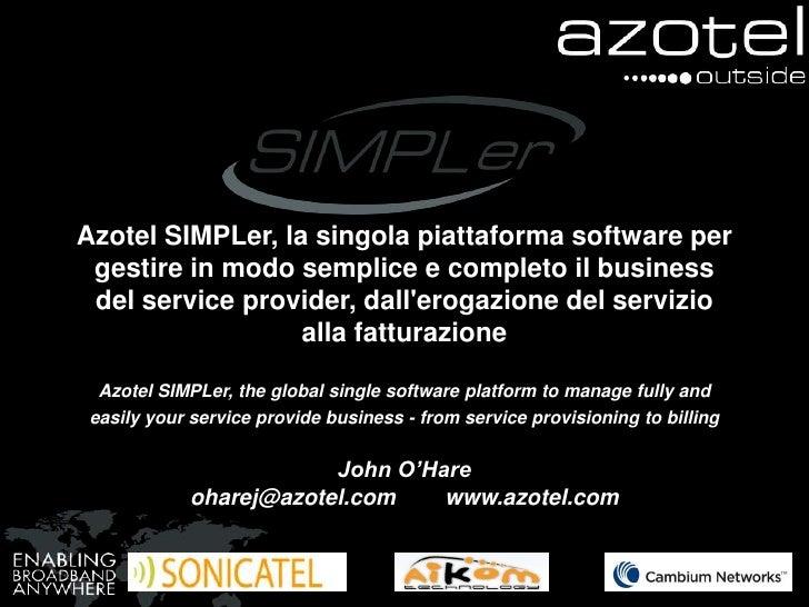 Azotel SIMPLer, la singola piattaforma software per gestire in modo semplice e completo il business del service provider, ...
