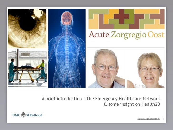 A brief introduction : The Emergency Healthcare Network de patiënt   centraal !                    & some insight on Healt...